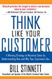 Think Like Your Customer: A Winning Strategy to Maximize Sales by Understanding and Influencing How and Why Your Customers Buy : A Winning Strategy to ... Influencing How and Why Your Customers Buy