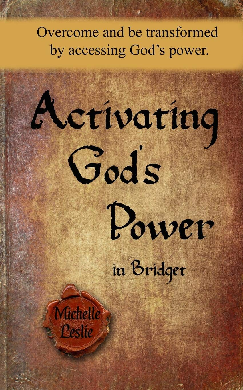 Read Online Activating God's Power in Bridget: Overcome and be transformed by accessing God's power. ebook