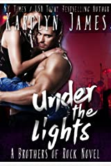 Under the Lights (A Brothers of Rock - GONE BY AUTUMN - Novel) Kindle Edition