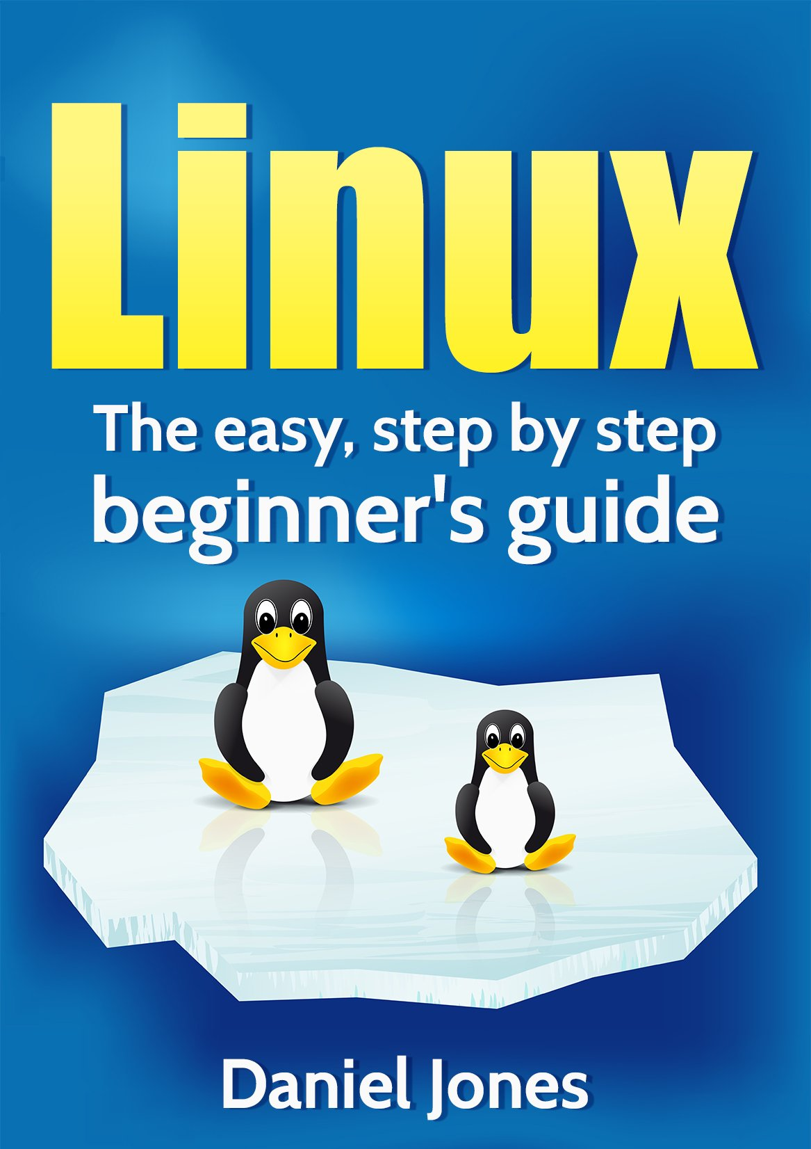 Linux  The Easy Step By Step Beginner's Guide  English Edition