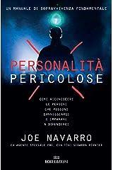Personalità pericolose: Come riconoscere le persone che possono danneggiarci e imparare a difenderci (Italian Edition) Kindle Edition