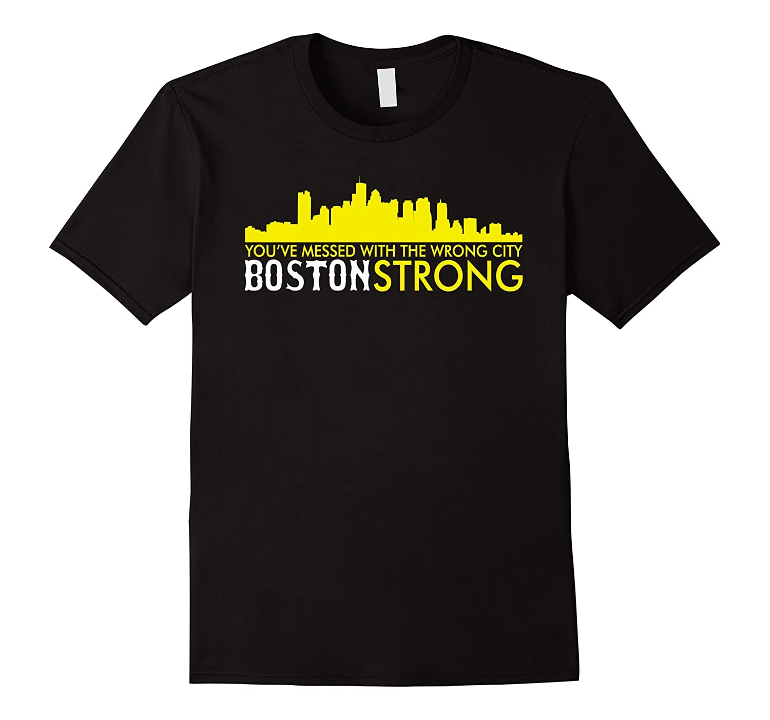 You Messed With the wrong city Boston Strong t shirt-RT