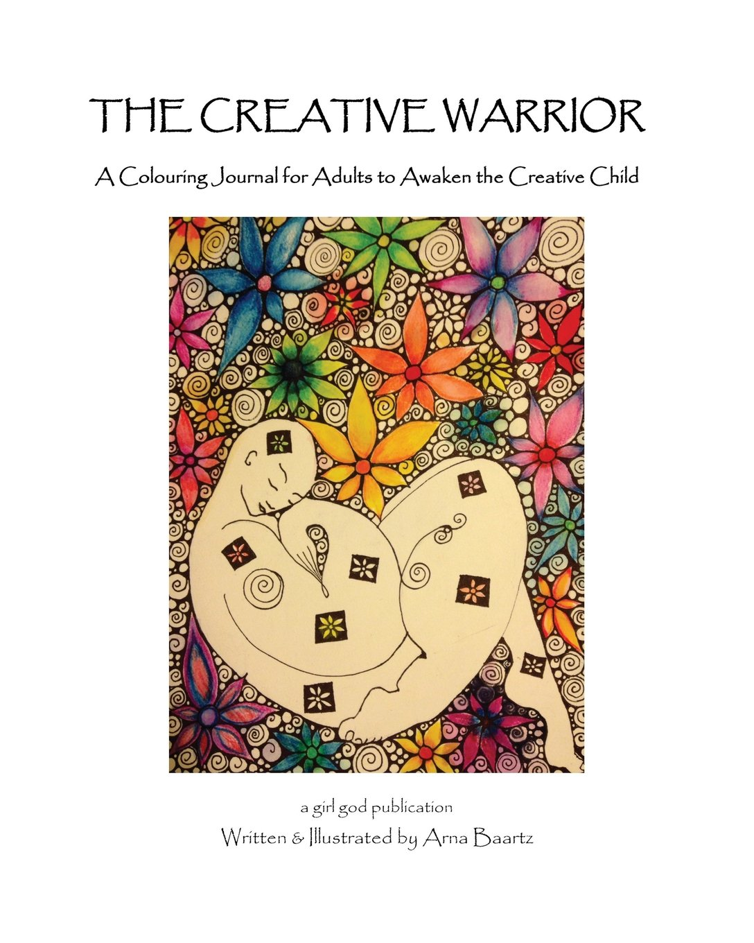The Creative Warrior A Colouring Journal For Adults To Awaken
