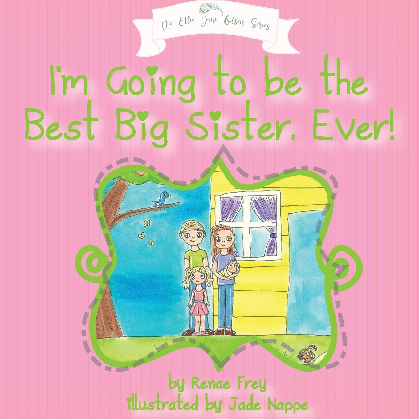 Download I'm Going to Be the Best Big Sister, Ever! (Ellie Jane Olsen) ebook