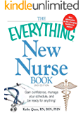 The Everything New Nurse Book, 2nd Edition: Gain confidence, manage your schedule, and be ready for anything! (Everything®)