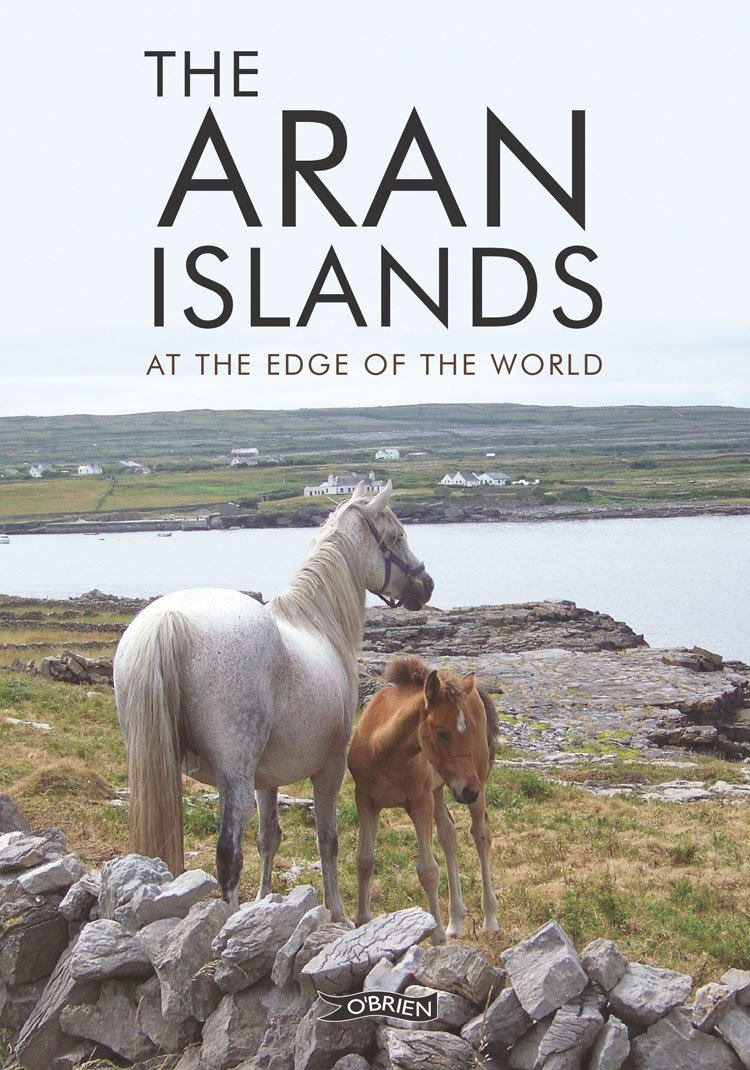 The Aran Islands: At the Edge of the World