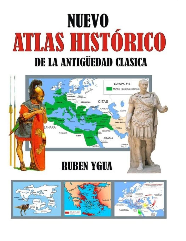 NUEVO ATLAS HISTORICO: DE LA ANTIGÜEDAD CLASICA: Amazon.es: Ygua, Ruben: Libros