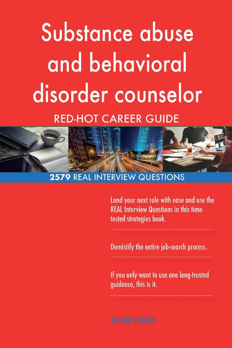 Substance abuse and behavioral disorder counselor RED-HOT Career; 2579 REAL Inte pdf epub