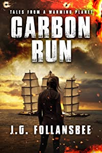 Carbon Run (Tales From A Warming Planet Book 2)