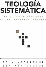Teología sistemática: Un estudio profundo de la doctrina bíblica