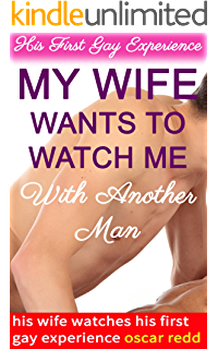 my husband takes another man because i asked him to his first my wife wants to watch me another man his first gay experience his