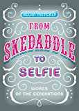 From Skedaddle to Selfie: Words of the Generations