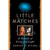 Little Matches: A Memoir of Grief and Light