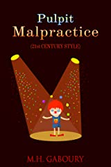 Pulpit Malpractice (21st Century Style) Kindle Edition