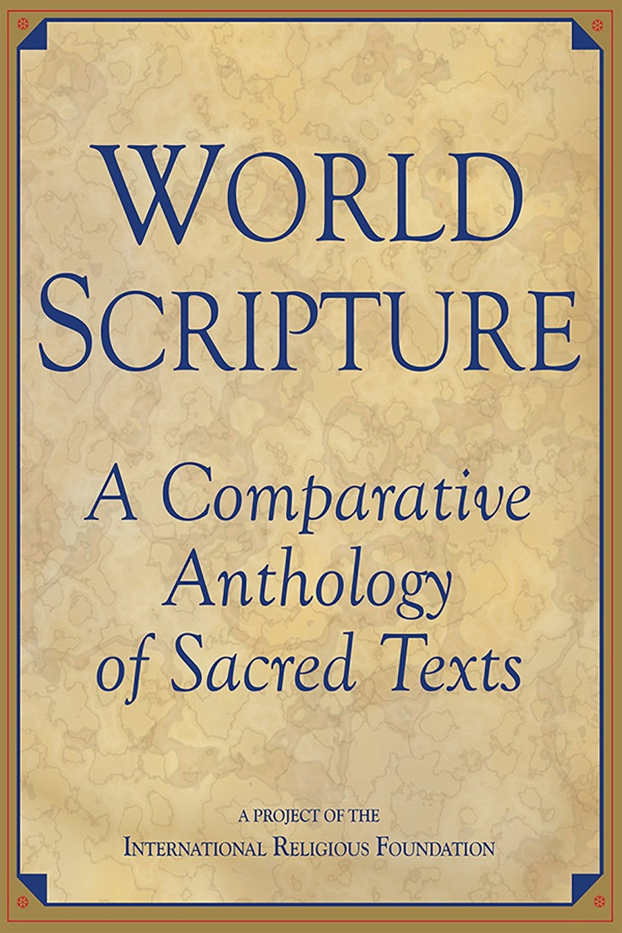 Image result for World Scripture: A Comparative Anthology of Sacred Texts By Andrew Wilson
