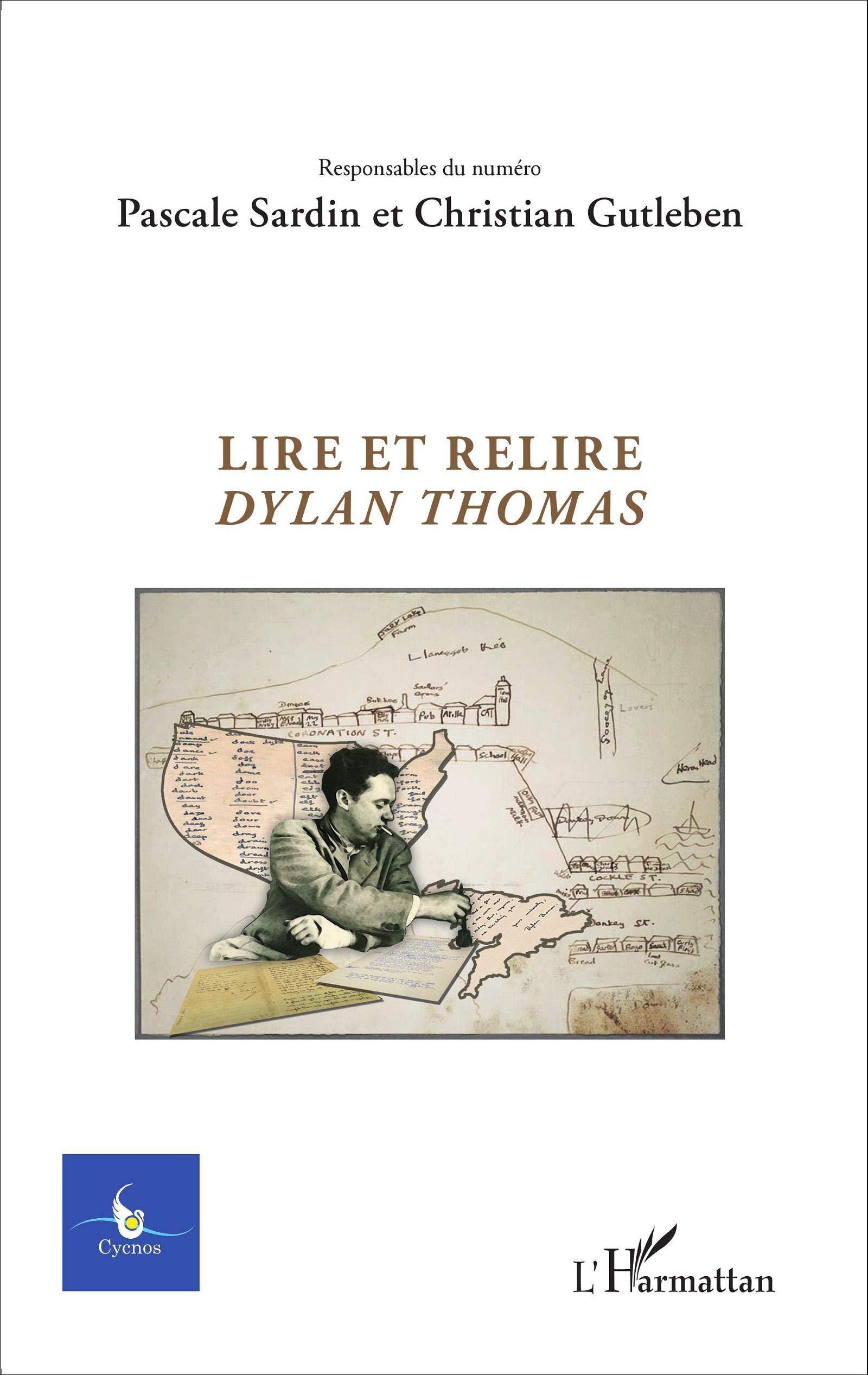 Lire Et Relire Dylan Thomas N 2 2015 Cycnos French Edition Sardin Pascale Gutleben Christian 9782343079905 Amazon Com Books