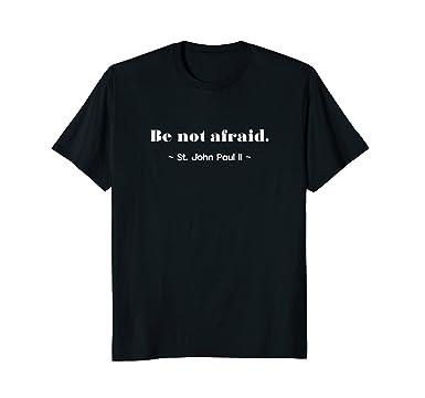 Amazon Be Not Afraid Pope John Paul II Quote TShirt Clothing Magnificent Pope John Paul Ii Quotes