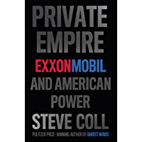 Private Empire: ExxonMobil and American Power (English Edition)