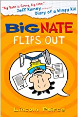Big Nate Flips Out (Big Nate, Book 5) Kindle Edition