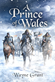 A Prince of Wales (The Saga of Roland Inness Book 5) (English Edition)