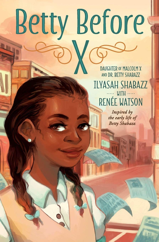 Betty Before X: Shabazz, Ilyasah, Watson, Renée: 9781250294180: Amazon.com:  Books