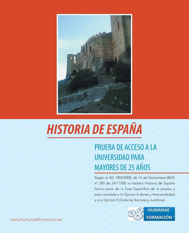 Historia de Espana: Prueba de Acceso a la Universidad Para Mayores de 25 Anos: Amazon.es: Garcia, Laura Risco: Libros