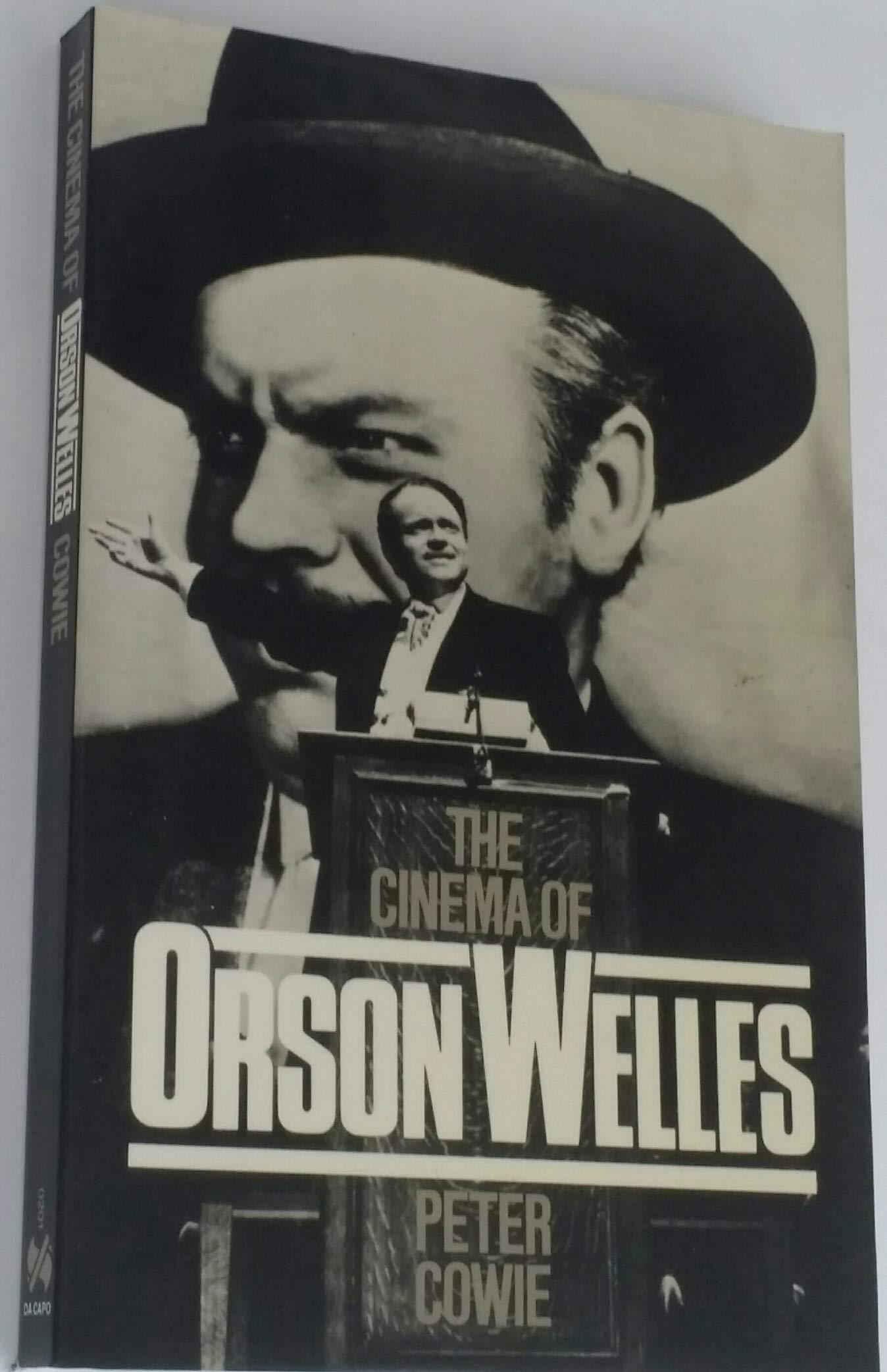 The Cinema Of Orson Welles (A Da Capo paperback): Cowie, Peter