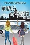 Voyage désorganisé (French Edition)