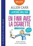 La méthode simple pour en finir avec la cigarette : Arrêter de fumer en fait c'est possible !: Livre audio 1 CD MP3