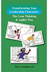 Transforming Your Leadership Character: The Lean Thinking and Agility Way Kindle Edition