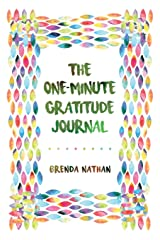 The One-Minute Gratitude Journal Journal