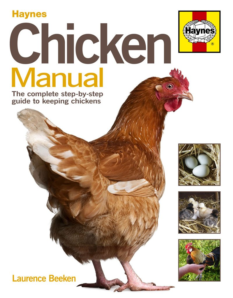 Chicken Manual: The Complete Step-by-step Guide to Keeping Chickens ...