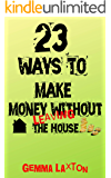 23 Ways to Make Money: Without Leaving the House