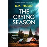 The Crying Season: An edge-of-your-seat crime thriller (Detectives Kane and Alton) (Volume 4)