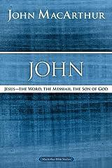 John: Jesus ?The Word, the Messiah, the Son of God (MacArthur Bible Studies) Tapa blanda