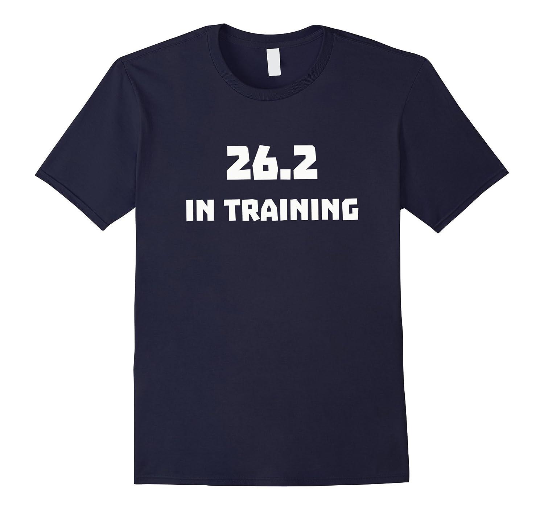 26.2 In Training Runner T Shirt Running Marathon Race-TH