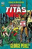 Lendas do Universo Dc. Os Novos Titãs - Volume 3