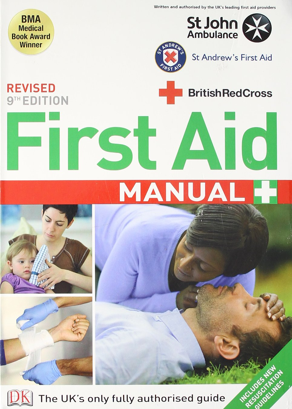 First Aid Manual: The Authorised Manual of St. John Ambulance, St. Andrew's  Ambulance Association and the British Red Cross.: British Red Cross  Society: ...