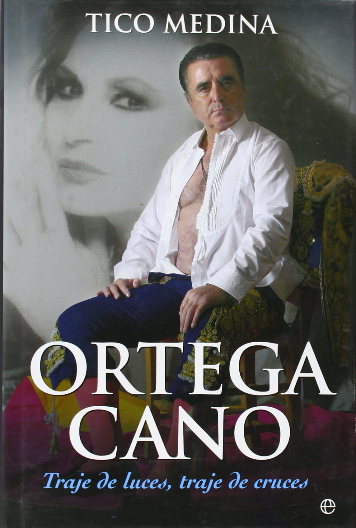 Ortega Cano. Traje De Luces, Traje De Cruces: Amazon.es ...