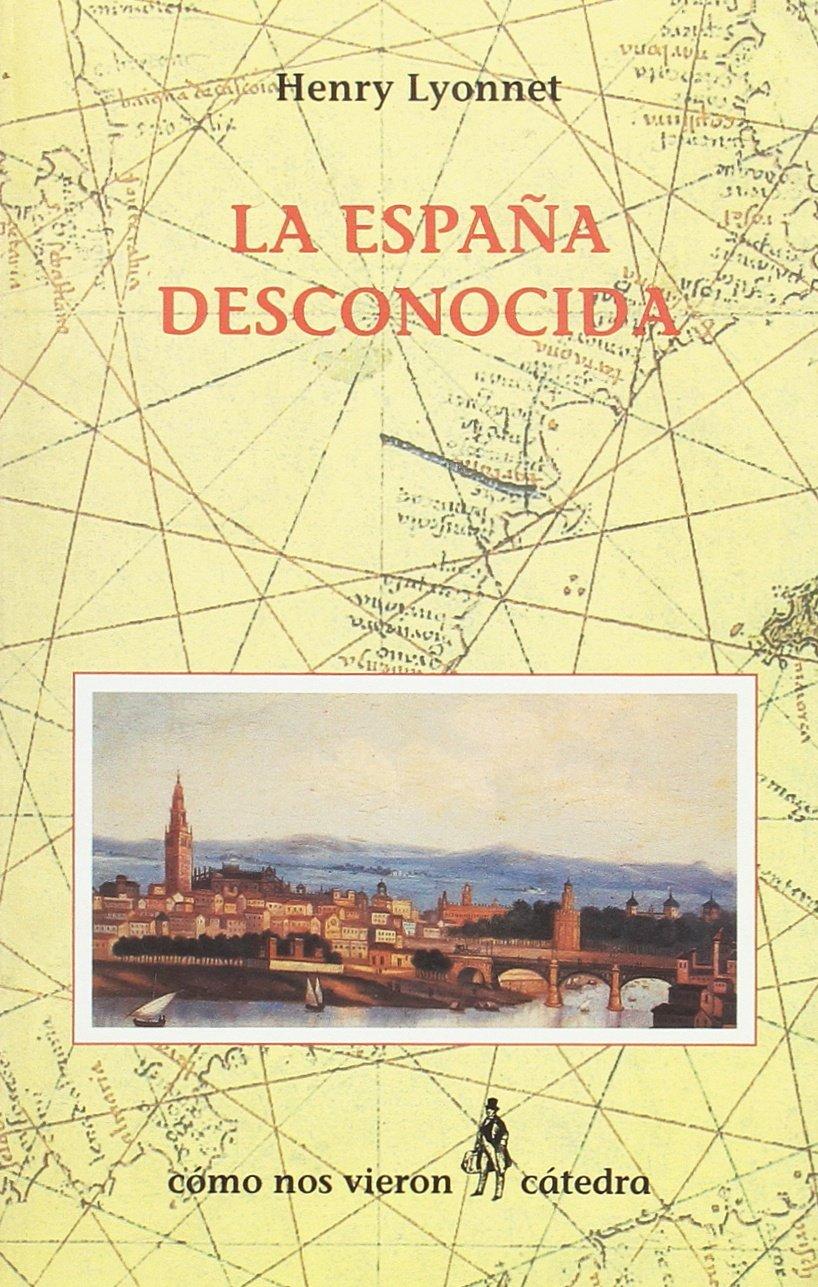 La España desconocida (Como Nos Vieron): Amazon.es: Lyonnet, Henry ...
