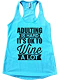 "Womens Flowy Tank Top ""Adulting Is Hard It's Ok To Wine A Lot"" Drinking Tank Top"