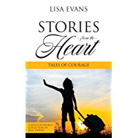 Stories From The Heart: Tales of Courage