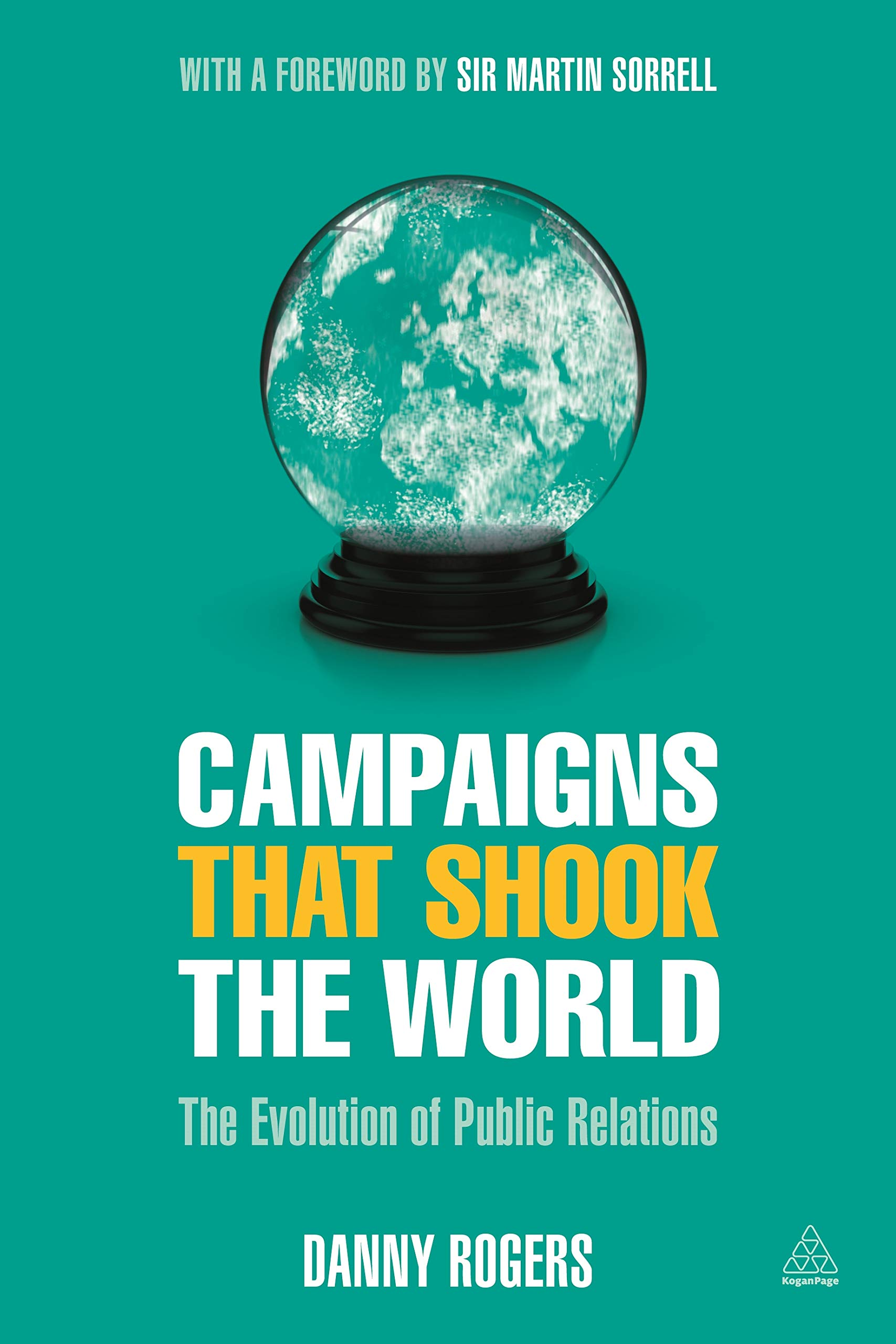 Download Campaigns that Shook the World: The Evolution of Public Relations pdf epub