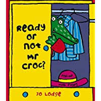 Ready or Not, Mr Croc?