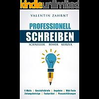 Schneller, besser, kürzer: Professionell schreiben (German Edition)