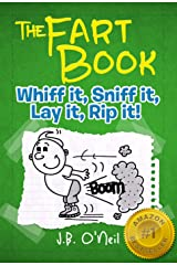 The Fart Book: Whiff it, Sniff it, Lay it, Rip it! - A Hilarious Book for Kids Age 7-9 (The Disgusting Adventures of Milo Snotrocket 2) Kindle Edition