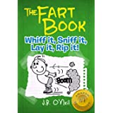 The Fart Book: Whiff it, Sniff it, Lay it, Rip it! - A Hilarious Book for Kids Age 7-9 (The Disgusting Adventures of Milo Sno