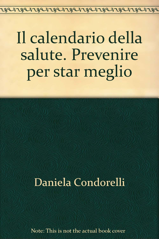Calendario Della Salute.Il Calendario Della Salute Prevenire Per Star Meglio