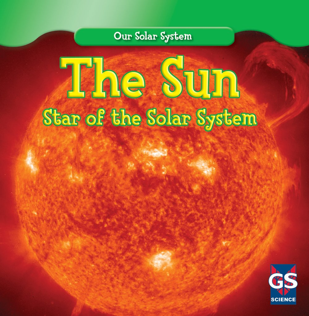 The Sun: Star of the Solar System (Our Solar System) pdf