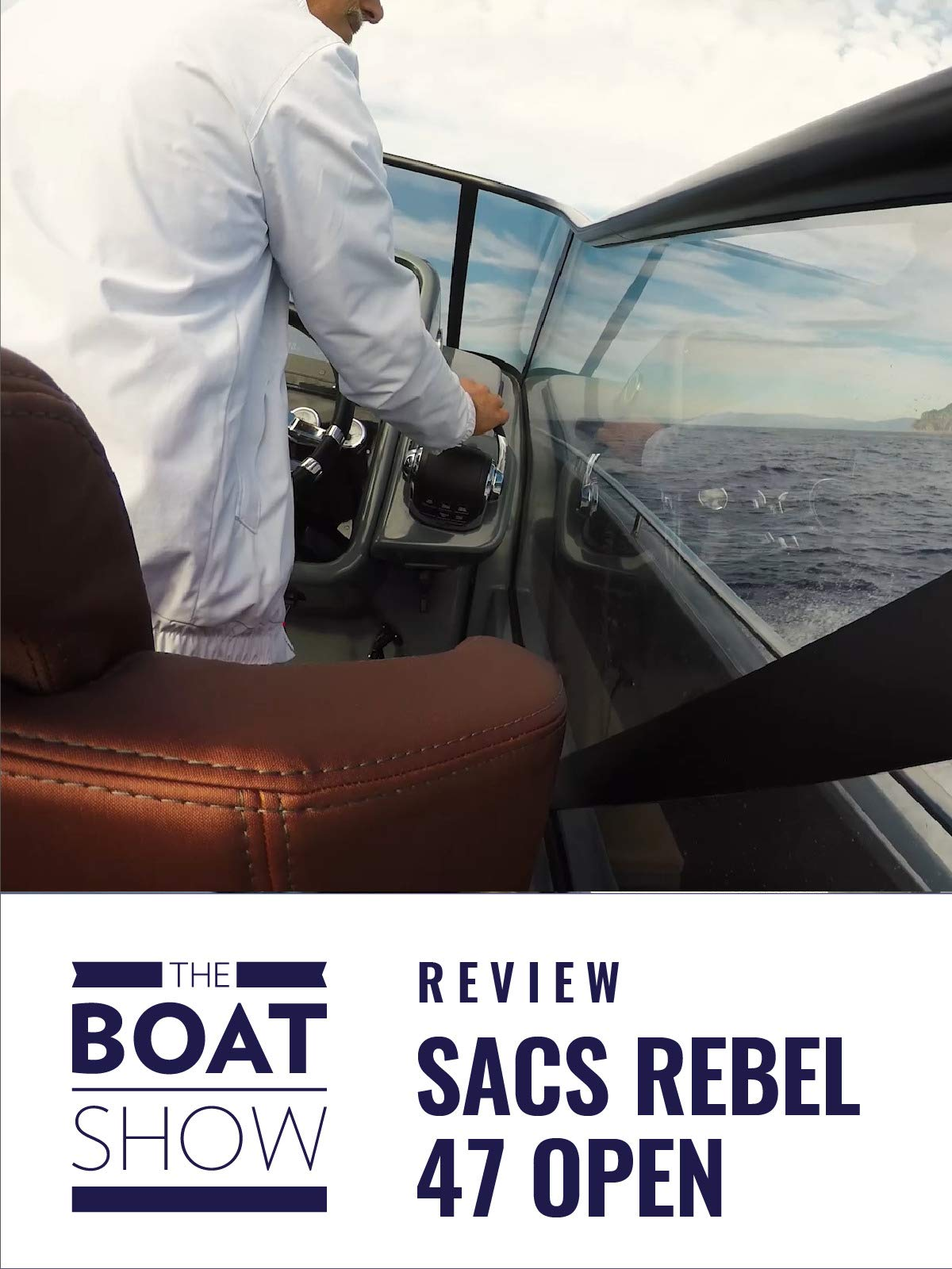 Sacs Rebel 47 Open - The Boat Show on Amazon Prime Video UK